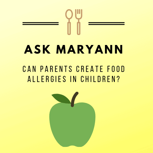 post graphic yellow and green showing an apple saying: Ask Maryann: Can parents create food allergies in children?