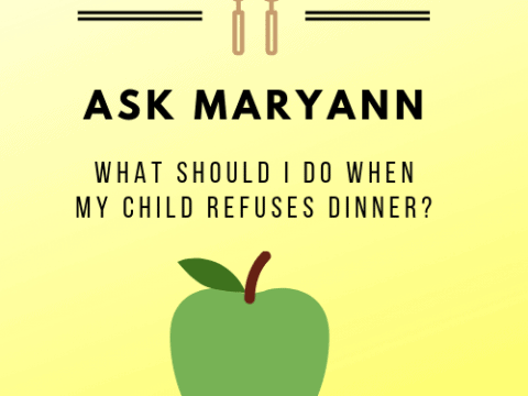 Ask Maryann: What Should I Do When My Child Refuses Dinner?