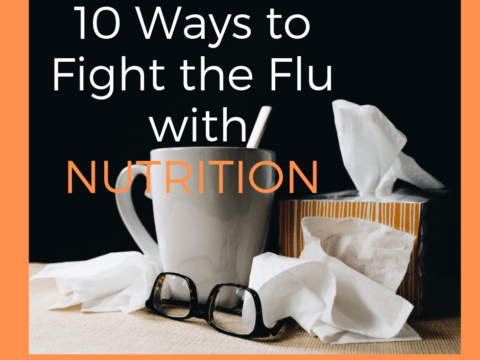 10 Ways to Flight the Flu with Nutrition