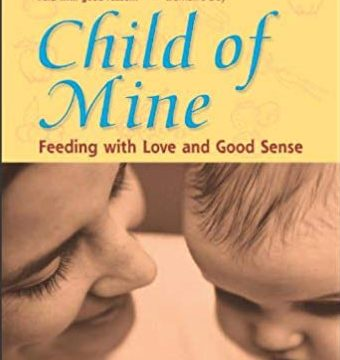 Book Review: Child of Mine: Feeding with Love and Good Sense