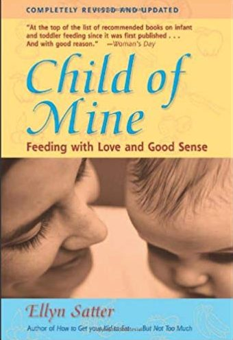 book cover of Child of Mine: Feeding with Love and Good Sense