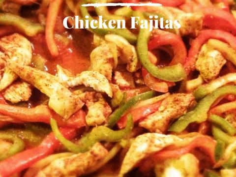 Chicken Fajitas [Recipe]