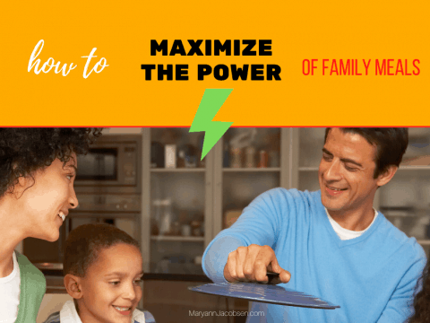 How to Maximize the Power of Family Meals