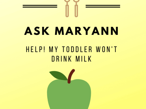 Ask Maryann: Help! My Toddler Won't Drink Milk