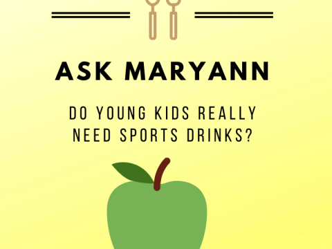 Ask Maryann: Do Young Kids Really Need Sports Drinks?