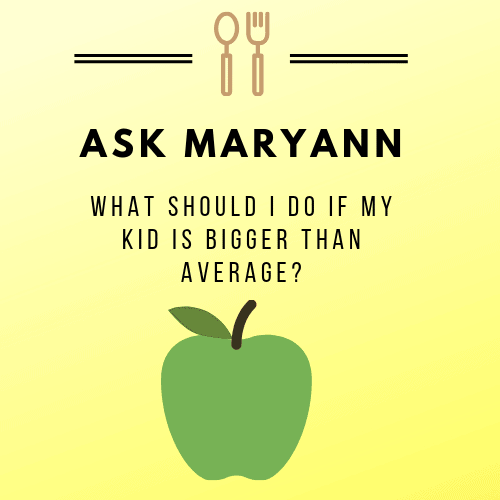 Post graphic yellow and green with apple saying: Ask Maryann: What should I do if my kid is bigger than average?