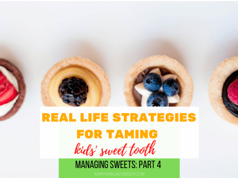 Real Life Strategies for Taming Kids' Sweet Tooth