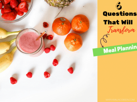 6 Questions that Will Transform Your Meal Planning