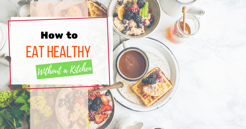 eat healthy without kitchen