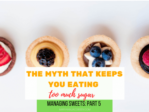 The Myth That Keeps You Eating Too Much Sugar