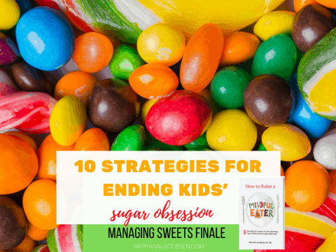 10 Strategies for Ending Kids' Sugar Obsession