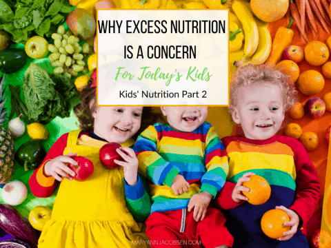Why Excess Nutrition is a Concern for Today's Kids