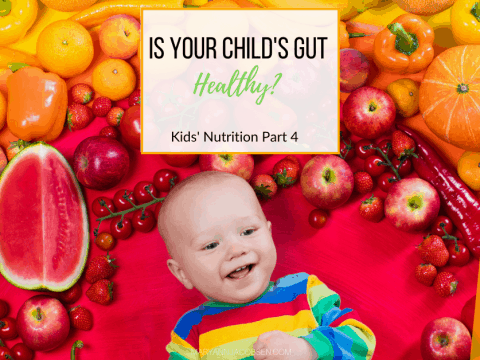 Is Your Child's Gut Healthy?