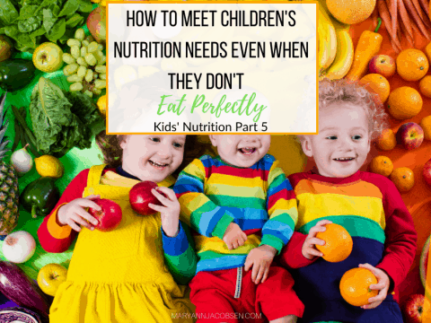 How to Meet Children's Nutritional Needs Even When They Don't Eat Perfectly