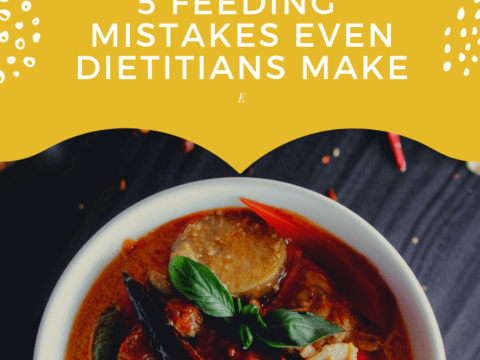 5 Feeding Mistakes Even Dietitians Make