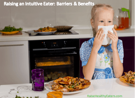 5 Obstacles That Keep Parents from Raising Intuitive Eaters