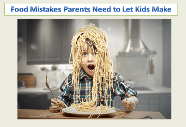 Post image for Want to Raise a Good Eater? Let Your Child Make These 3 Mistakes