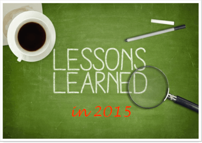 7 BIG Lessons I Learned in 2015