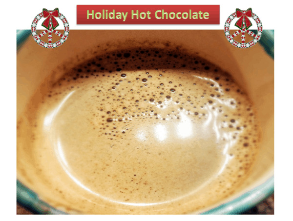 Homemade Holiday Hot Chocolate [Recipe]