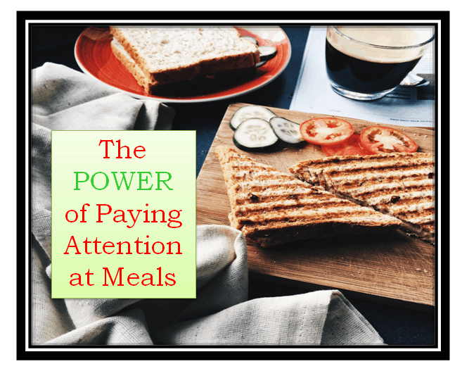 The Power of Paying Attention at Meals