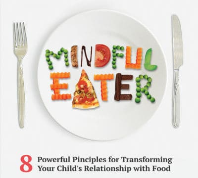 My New Book: How to Raise a Mindful Eater