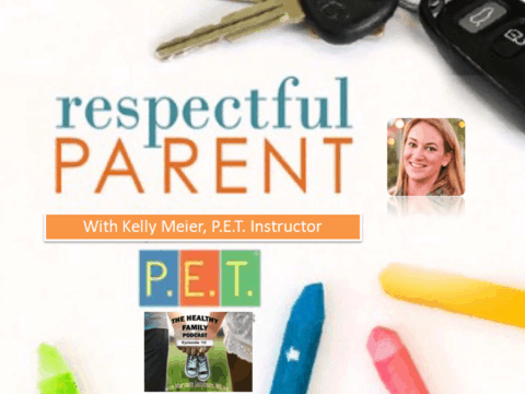 How to Communicate and Build a Stronger Relationship with Your Child. Parent Effectiveness Training with Kelly Meier [Podcast]