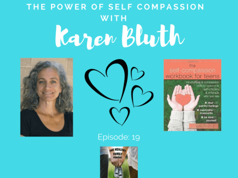 The Power of Self Compassion with Karen Bluth [Podcast]