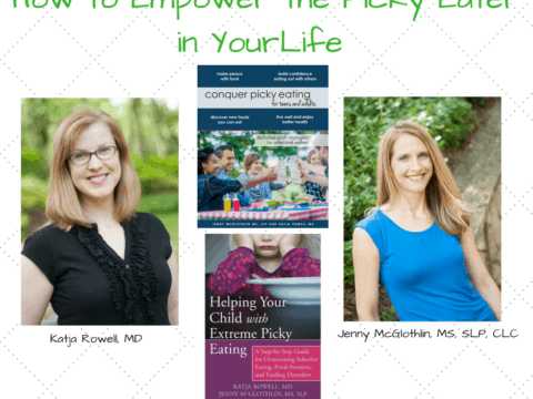 How to Empower the Picky Eater in Your Life with Katja Rowell and Jenny McGlothlin [Podcast]