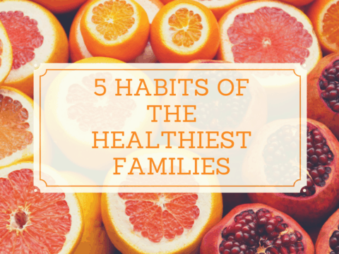 5 Habits of the Healthiest Families [Podcast]