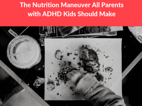 The Nutrition Maneuver All Parents with ADHD Kids Should Make