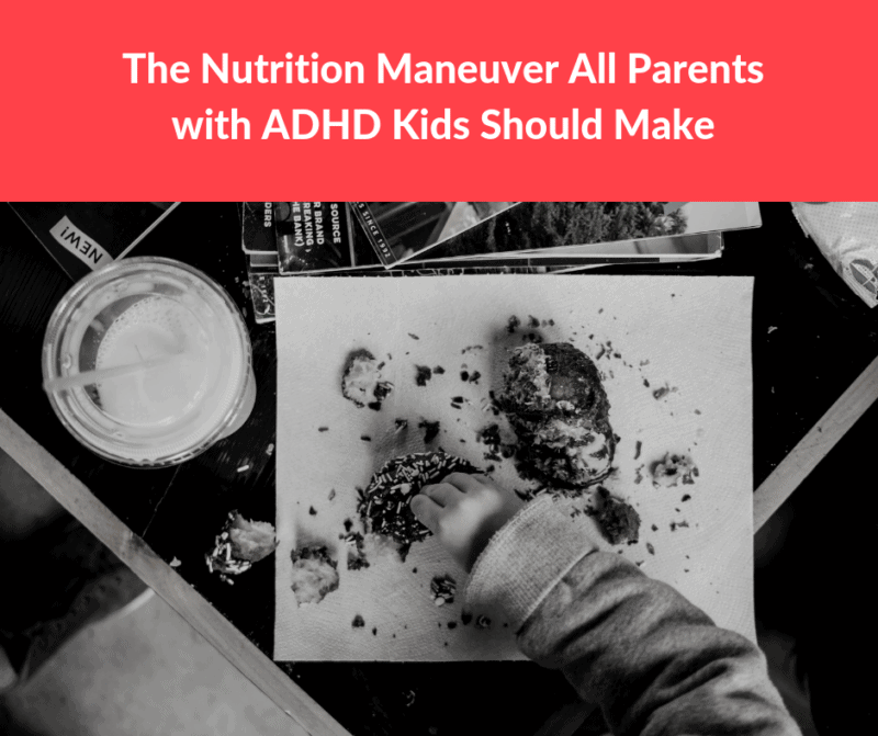 Mindful Eating Adhd And Nutrition >> The Nutrition Maneuver All Parents With Adhd Kids Should Make