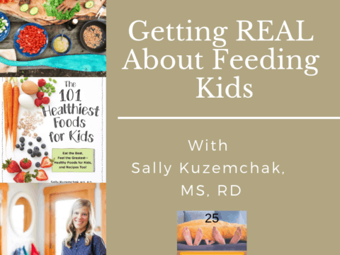 Getting Real About Feeding Kids with Sally Kuzemchak [Podcast]