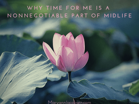 Why Time For Me is Nonnegotiable at Midlife