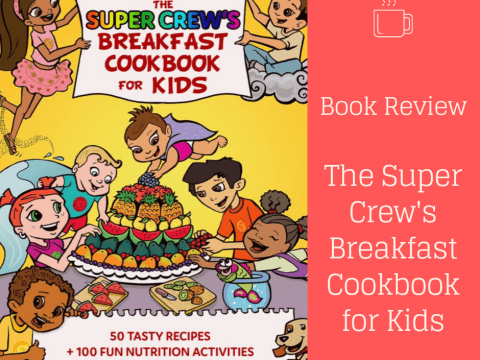 The Super Crew's Breakfast Cookbook for Kids Review (and Pancake Recipe)