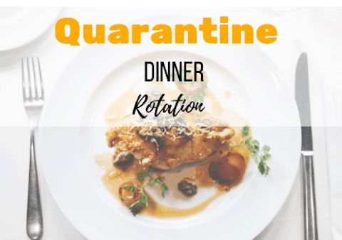 Quarantine Dinner Rotation