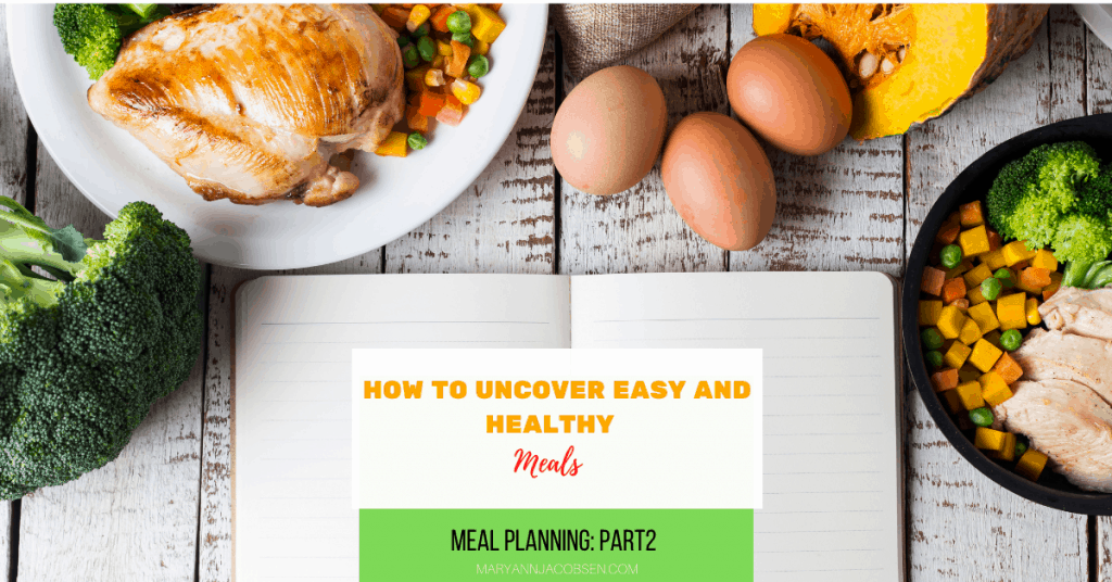a variety of food on a table with the post title: how to uncover easy and healthy meals